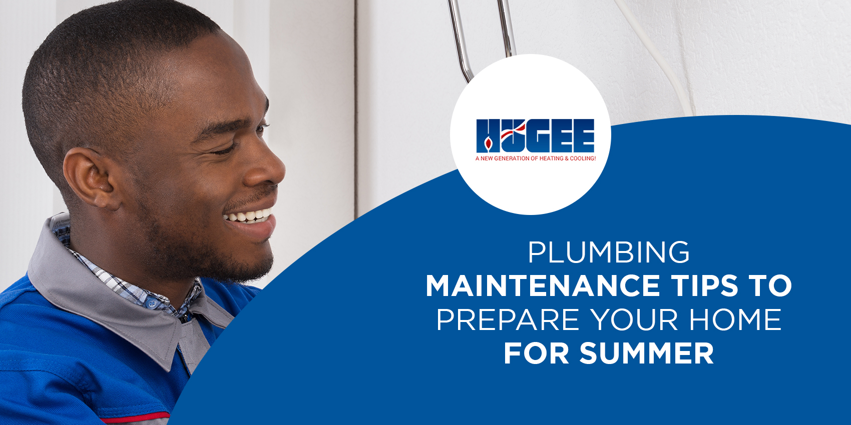 Plumbing Maintenance Tips to Prepare Your Home for SummerPlumbing Maintenance Tips to Prepare Your Home for Summer