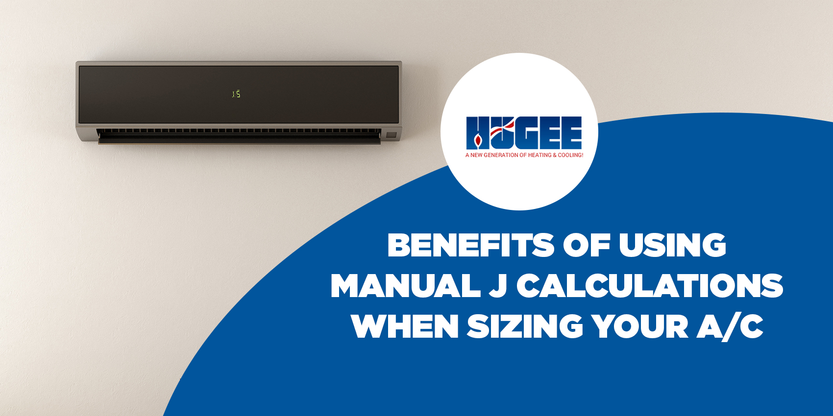 Benefits of Using Manual J Calculations When Sizing Your A/C
